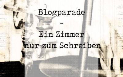 Blogparade: Ein Zimmer nur zum Schreiben